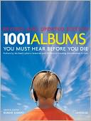 1001 Albums You Must Hear Before You Die by Robert Dimery: Book Cover
