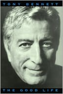 The Good Life by Tony Bennett: NOOK Book Cover