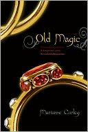 Old Magic by Marianne Curley: NOOK Book Cover