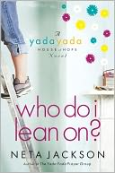 Who Do I Lean On? (Yada Yada House of Hope Series #3) by Neta Jackson: NOOK Book Cover