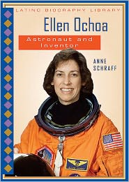 Ellen Ochoa: Astronaut and Inventor by Anne E. Schraff: Book Cover