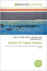 BARNES & NOBLE | Battle of Tripoli Harbor by Frederic P. Miller ...