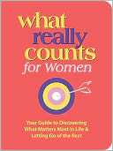 download What Really Counts for Women : Your Guide to Discovering What's Most Important in Life and Letting Go of the Rest book