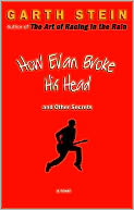 How Evan Broke His Head and Other Secrets by Garth Stein: NOOK Book Cover