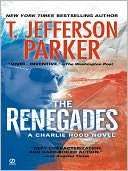 The Renegades (Charlie Hood Series #2) by T. Jefferson Parker: NOOK Book Cover