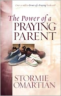 The Power of a Praying Parent by Stormie Omartian: NOOK Book Cover