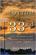 Bottom of the 33rd by Dan Barry: Book Cover