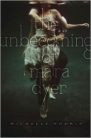 The Unbecoming of Mara Dyer by Michelle Hodkin: Book Cover