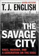 The Savage City by T. J. English: Book Cover