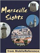download Marseille Sights : a travel guide to the top 20 attractions in Marseille, France book