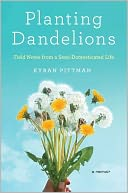 Planting Dandelions by Kyran Pittman: Book Cover