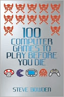 download 100 Computer Games to Play Before You Die book