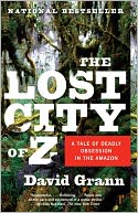 The Lost City of Z by David Grann: NOOK Book Cover