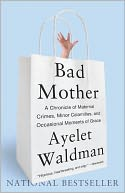 Bad Mother by Ayelet Waldman: NOOK Book Cover
