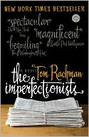 The Imperfectionists by Tom Rachman: NOOK Book Cover