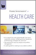 Fisher Investments on Health Care by Fisher Investments: Book Cover