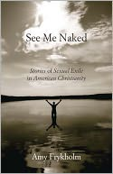 See Me Naked: Stories of Sexual Exile in American Christianity