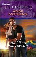 .38 Caliber Cover-Up by Angi Morgan: NOOK Book Cover