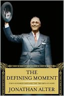 The Defining Moment by Jonathan Alter: NOOK Book Cover