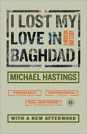 I Lost My Love in Baghdad by Michael Hastings: NOOK Book Cover
