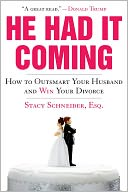 download He Had It Coming : How to Outsmart Your Husband and Win Your Divorce book