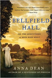 Bellfield Hall: Or, The Deductions of Miss Dido Kent (Dido Kent Series #1) by Anna Dean: Book Cover