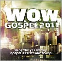 WOW Gospel 2011 - 30 Of the Year's Top Gospel Artists and Songs: CD Cover