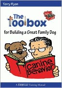 The Toolbox for Building a Great Family Dog by Terry Ryan: NOOK Book Cover
