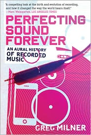 Perfecting Sound Forever by Greg Milner: NOOK Book Cover