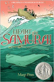 Heart of a Samurai - Based on the True Story of Nakahama Manjiro by Margi Preus: Book Cover