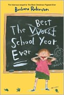 The Best School Year Ever by Barbara Robinson: NOOK Book Cover
