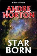 Star Born by Andre Norton: NOOK Book Cover