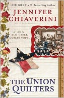 The Union Quilters (Elm Creek Quilts Series #17) by Jennifer Chiaverini: NOOK Book Cover