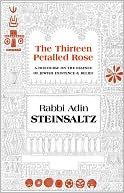 download The Thirteen Petalled Rose : A Discourse on the Essence of Jewish Existance and Belief book