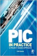 download PIC in Practice : A Project -based Approach book