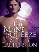 The Mane Squeeze (Pride Stories Series #4) by Shelly Laurenston: NOOK Book Cover