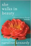 She Walks in Beauty by Caroline Kennedy: Book Cover