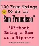download 100 Free Things to do in ----San Francisco--- While Avoiding Bums and Hipsters book