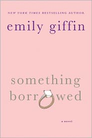 Something Borrowed by Emily Giffin: Book Cover