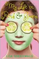 My Life in Pink and Green by Lisa Greenwald: Book Cover