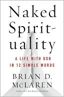 Naked Spirituality by Brian D. McLaren: NOOK Book Cover