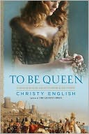 To Be Queen by Christy English: NOOK Book Cover
