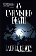 An Unfinished Death by Laurel Dewey: NOOK Book Cover