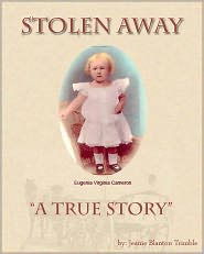 Stolen Away... A True Story by Jeanie Blanton-Trimble: NOOK Book Cover