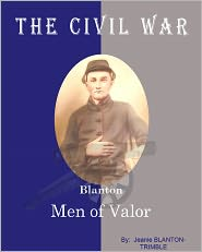 The Civil War Blanton Men of Valor by Jeanie Blanton-Trimble: NOOK Book Cover