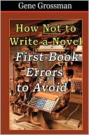 download How Not to Write a Novel : First-Book Errors to Avoid book