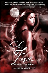 Trial by Fire (Raised by Wolves Series) by Jennifer Lynn Barnes: Book Cover