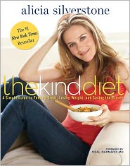 The Kind Diet: A Simple Guide to Feeling Great, Losing Weight, and Saving the Planet by Alicia Silverstone: Book Cover