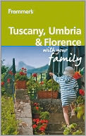 Frommer's Tuscany, Umbria and Florence With Your Family by Donald Strachan: Book Cover