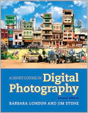 A Short Course in Digital Photography by Barbara London: Book Cover